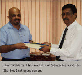 Tamilnad Mercantile Bank Ltd. and Avenues India Pvt. Ltd. sign Net Banking Agreement